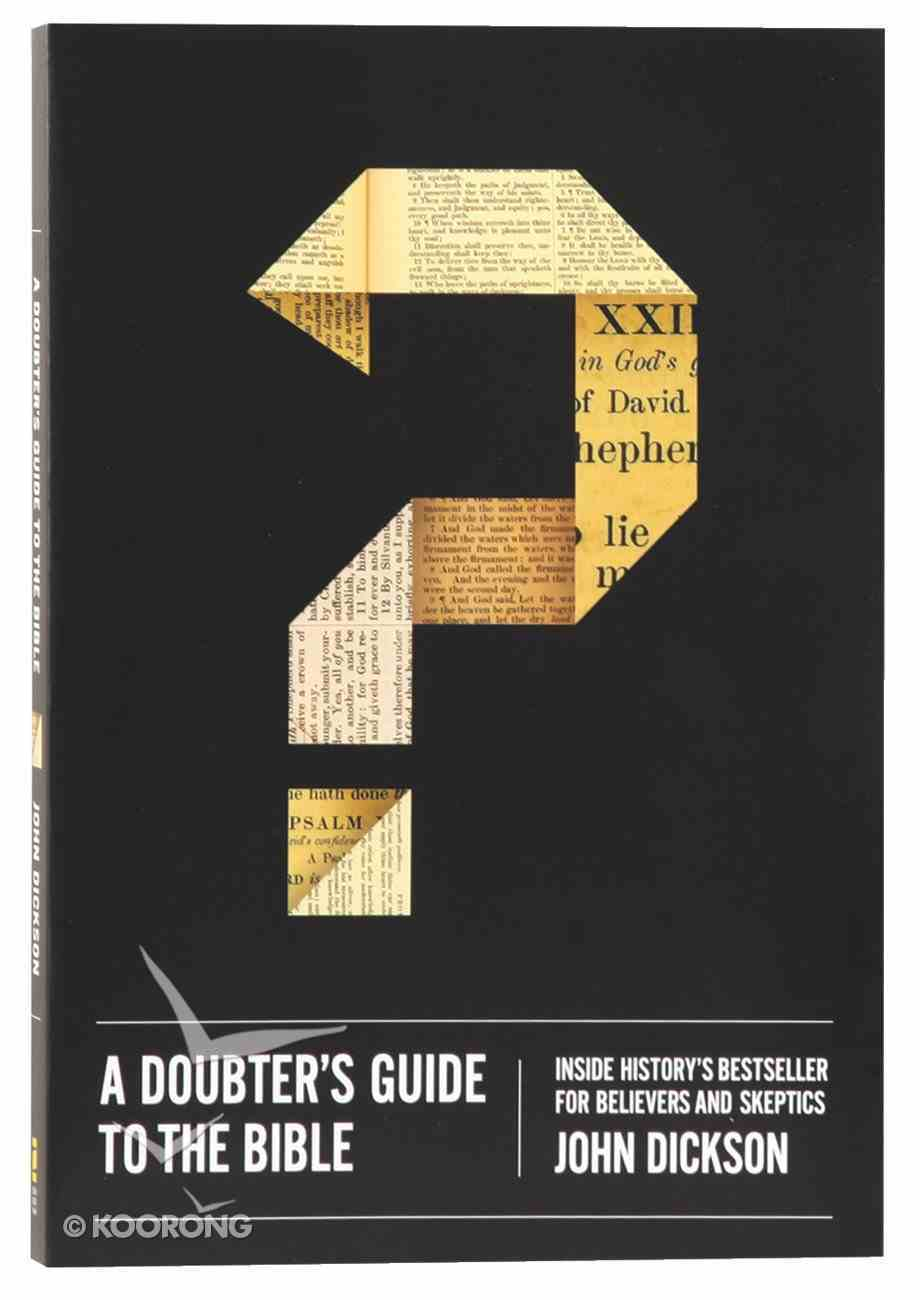 A Doubter's Guide to the Bible: Inside History's Bestseller For Believers and Sceptics Paperback