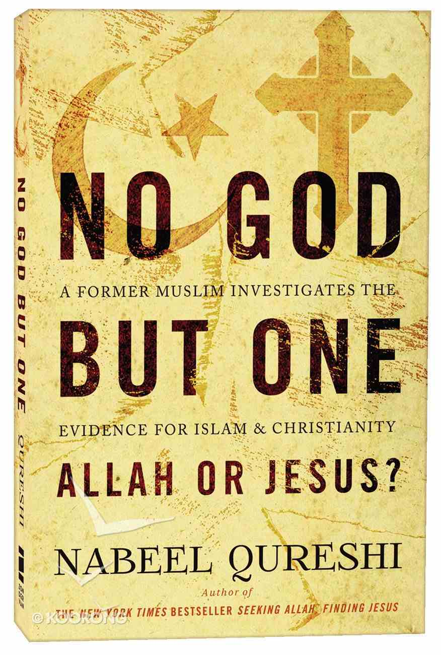 No God But One: Allah Or Jesus? Paperback