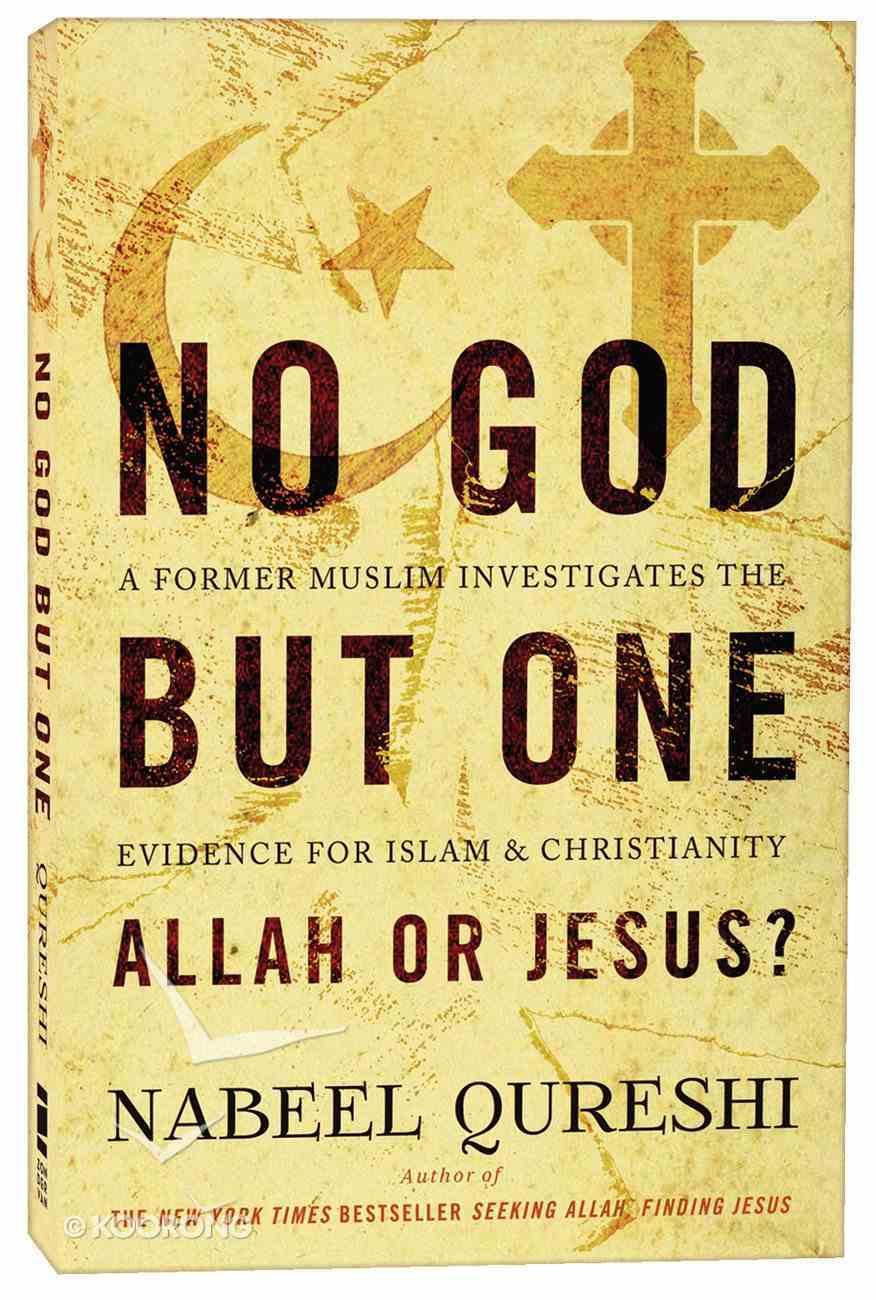 No God But One: Allah Or Jesus? Paperback