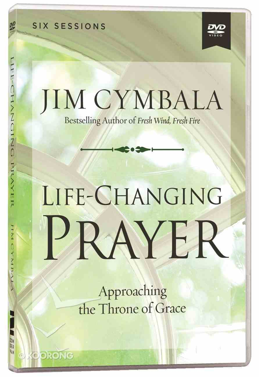 Life-Changing Prayer: Approaching the Throne of Grace DVD (Video Study) DVD