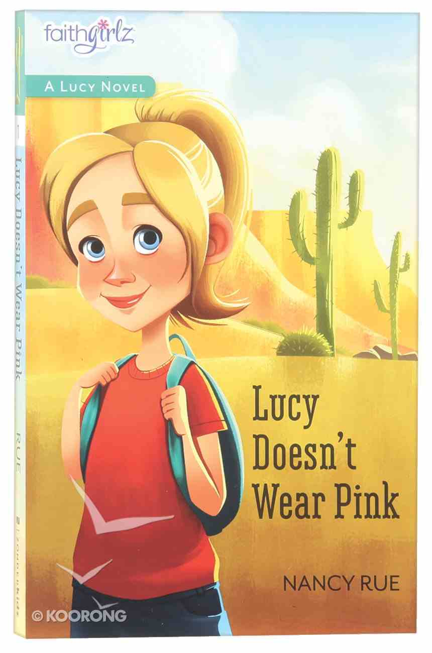 Lucy Doesn't Wear Pink (#01 in Faithgirlz! Lucy Series) Paperback