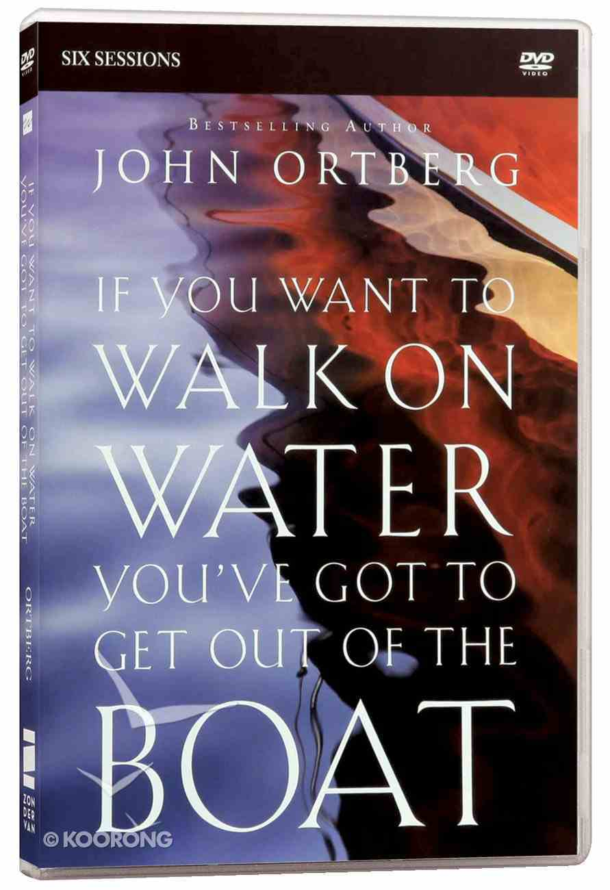 If You Want to Walk on Water, You've Got to Get Out of the Boat: A DVD Study DVD