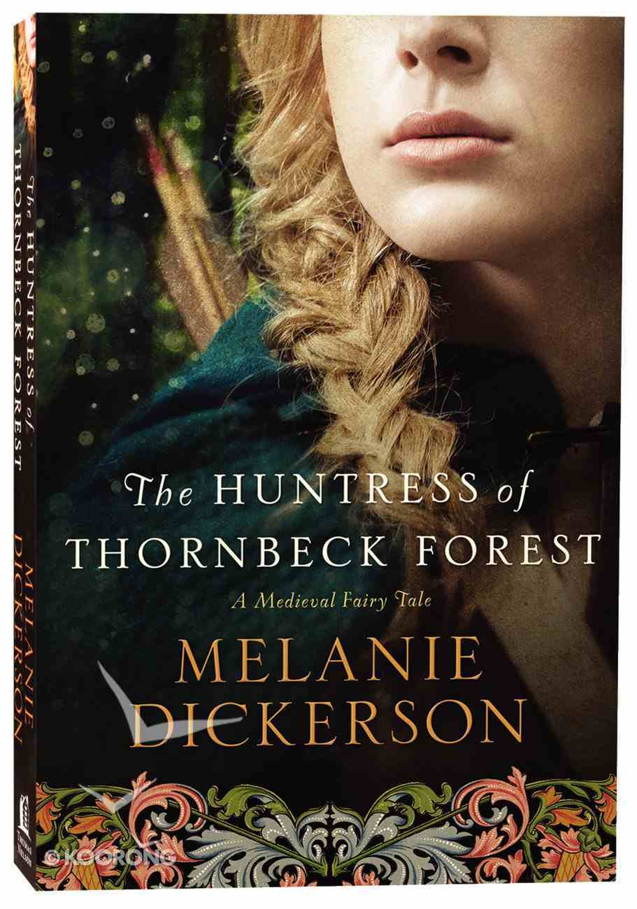 The Huntress of Thornbeck Forest (#01 in Thornbeck - Medieval Fairy Tale Series) Paperback