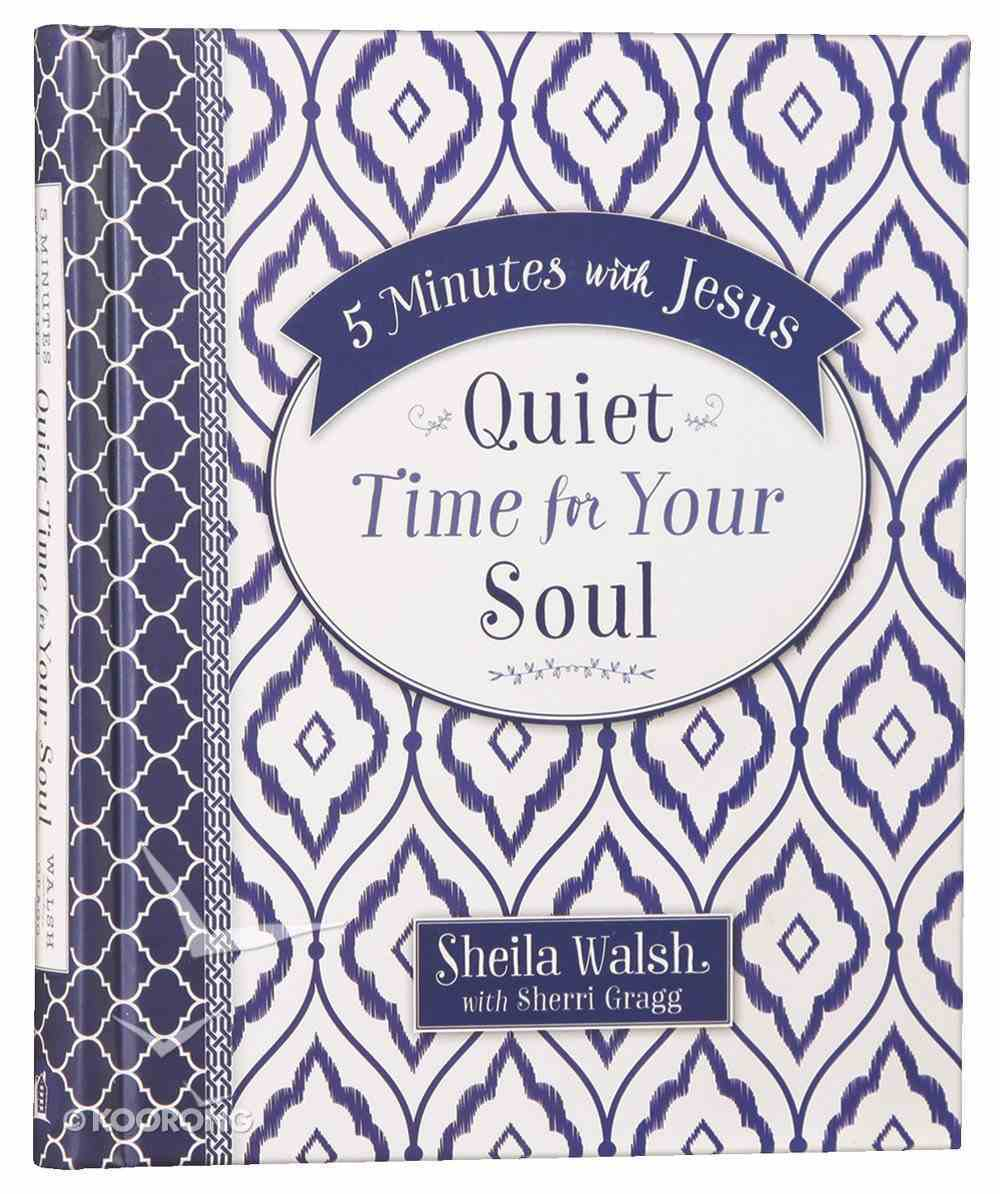 Quiet Time For Your Soul (5 Minutes With Jesus Series) Hardback