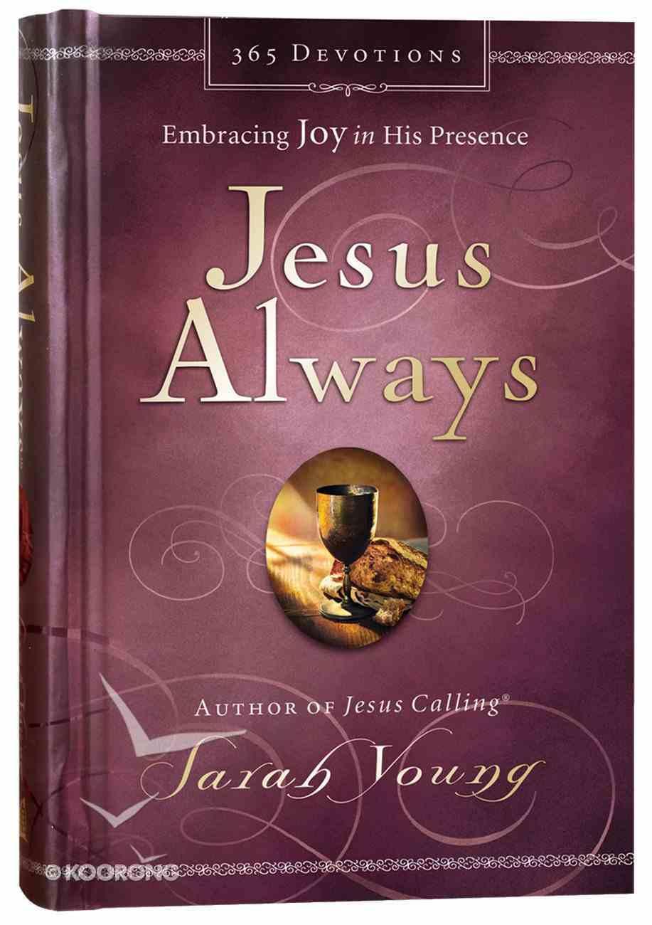 Jesus Always Embracing Joy in His Presence Hardback