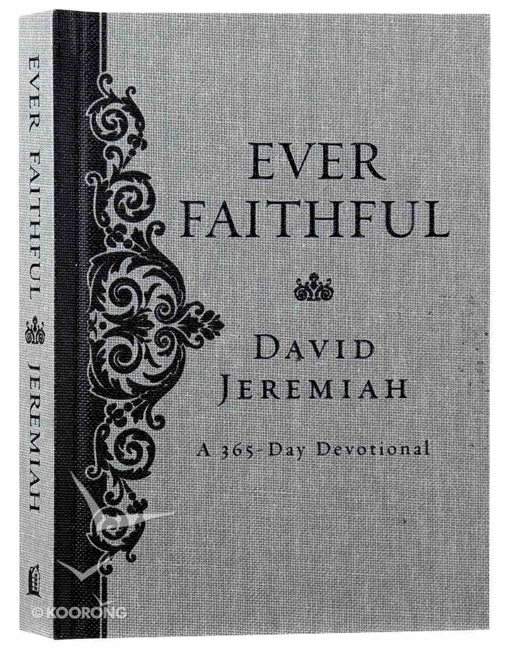 Ever Faithful (365 Daily Devotions Series) Hardback