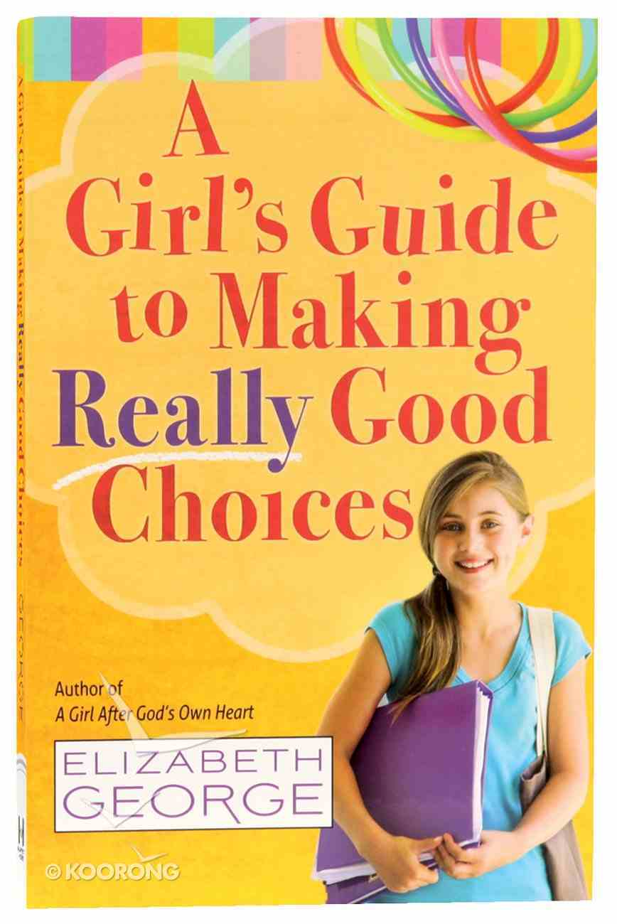 A Girl's Guide to Making Really Good Choices Paperback