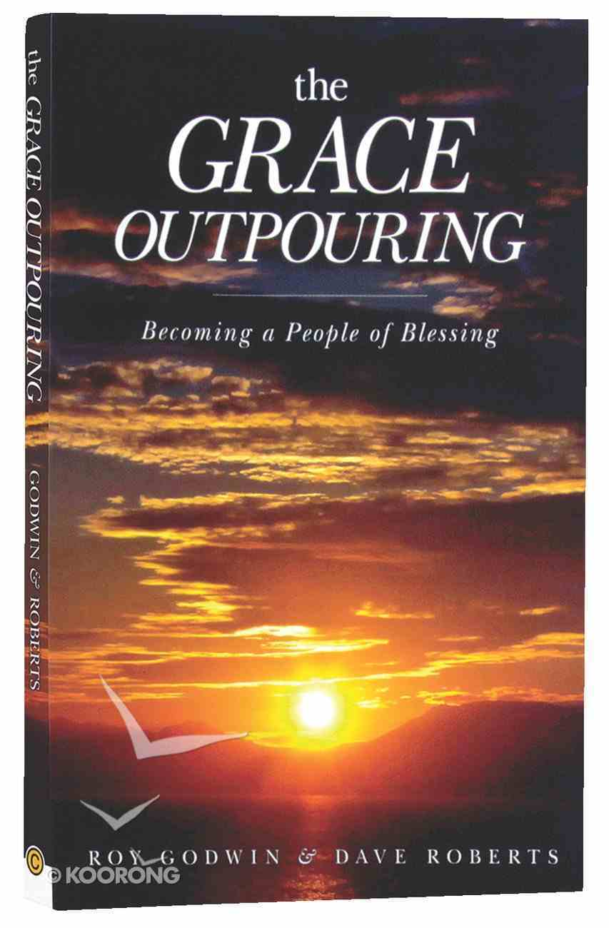 The Grace Outpouring: Becoming a People of Blessing Paperback