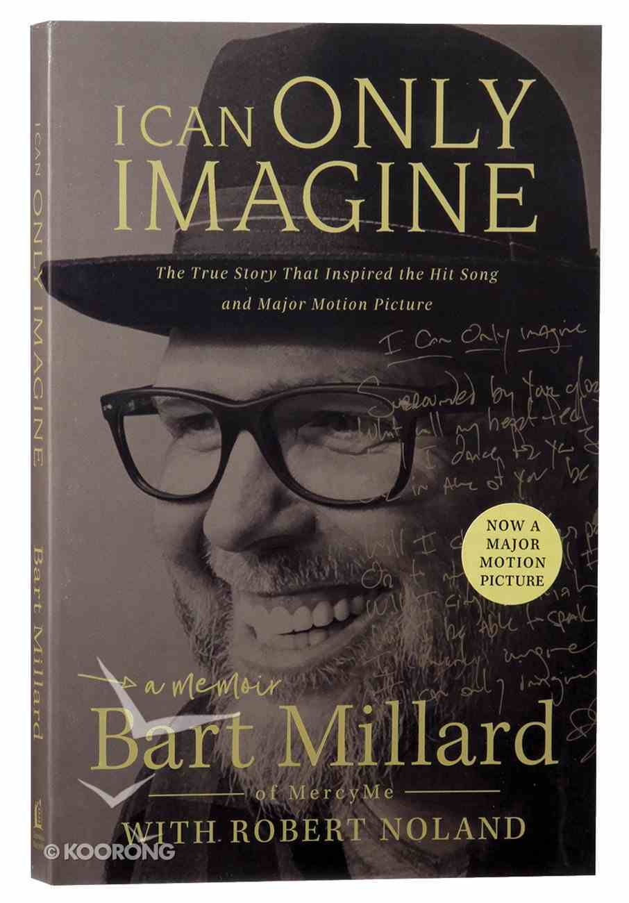 I Can Only Imagine: A Memoir Paperback