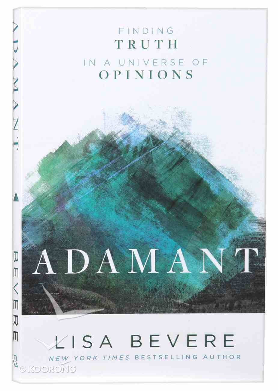 Adamant: Finding Truth in a Universe of Opinions Paperback