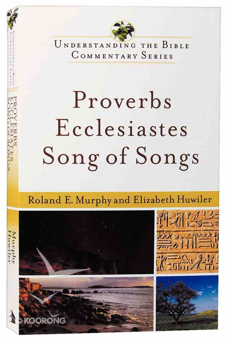 Proverbs, Ecclesiastes, Song of Songs (Understanding The Bible Commentary Series) Paperback