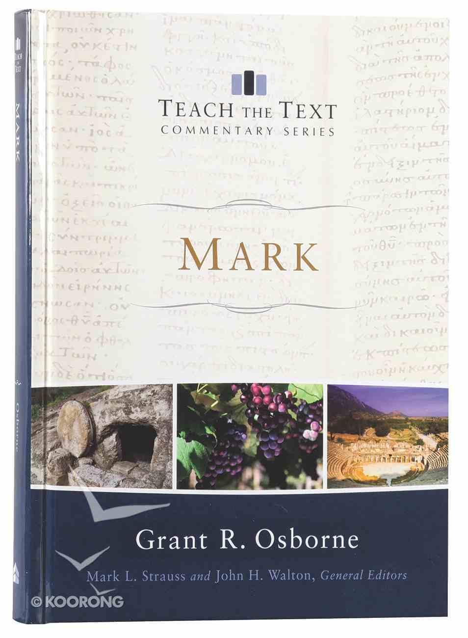 Mark (Teach The Text Commentary Series) Hardback