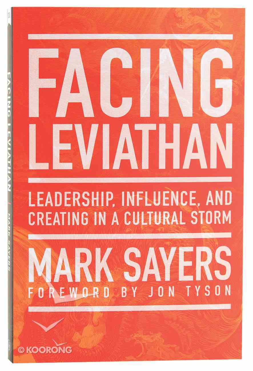 Facing Leviathan: Leadership, Influence, and Creating in a Cultural Storm Paperback