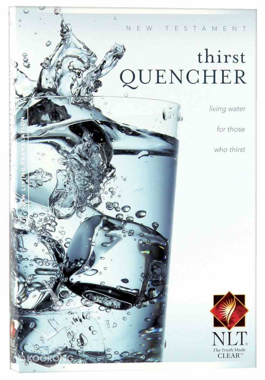 NLT Thirst Quencher New Testament (Black Letter Edition) Paperback