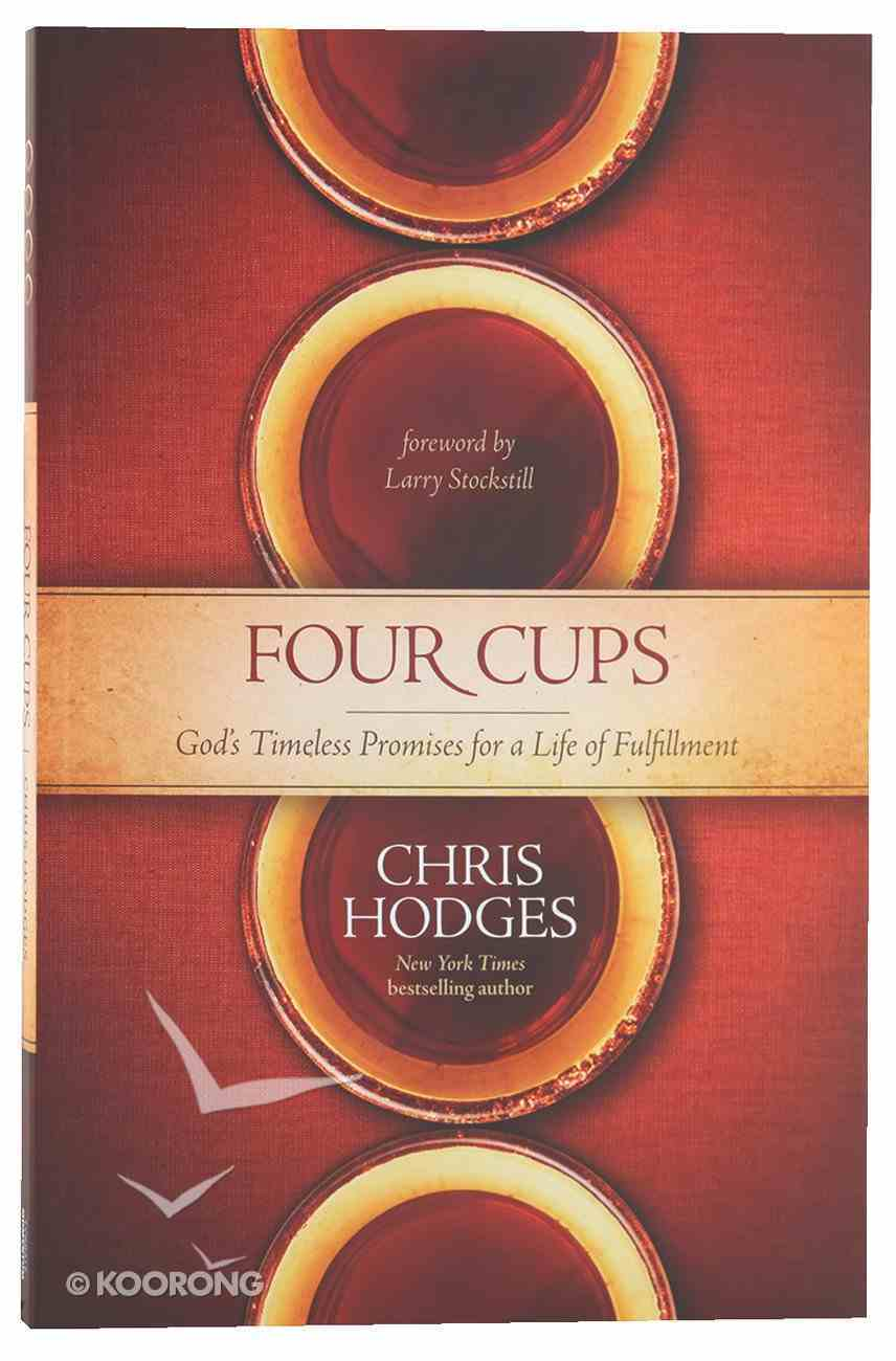 The Four Cups of Promise: The Journey to Fulfillment God Planned For You Paperback