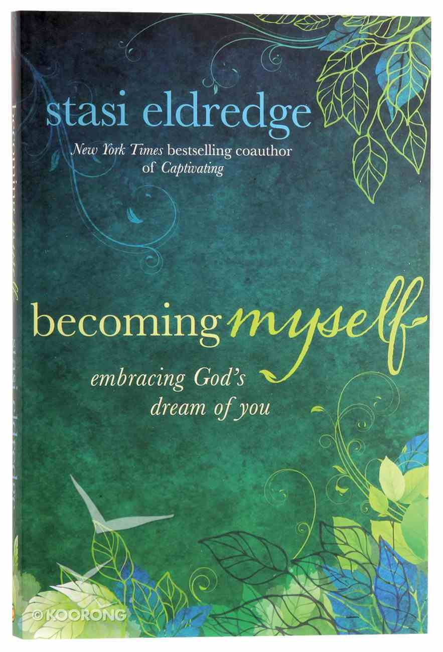 Becoming Myself: Embracing God's Dream of You Paperback