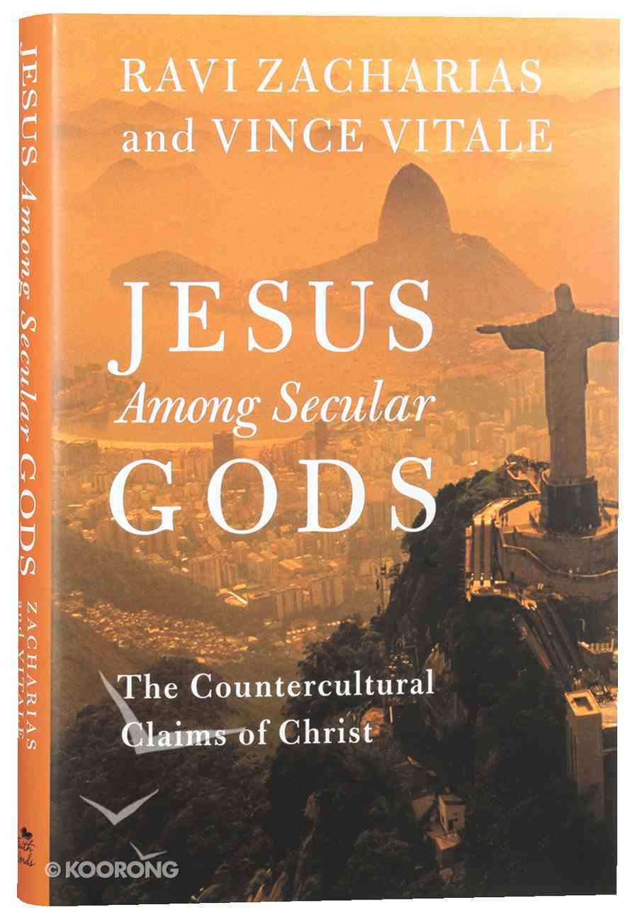 Jesus Among Secular Gods: The Countercultural Claims of Christ Hardback