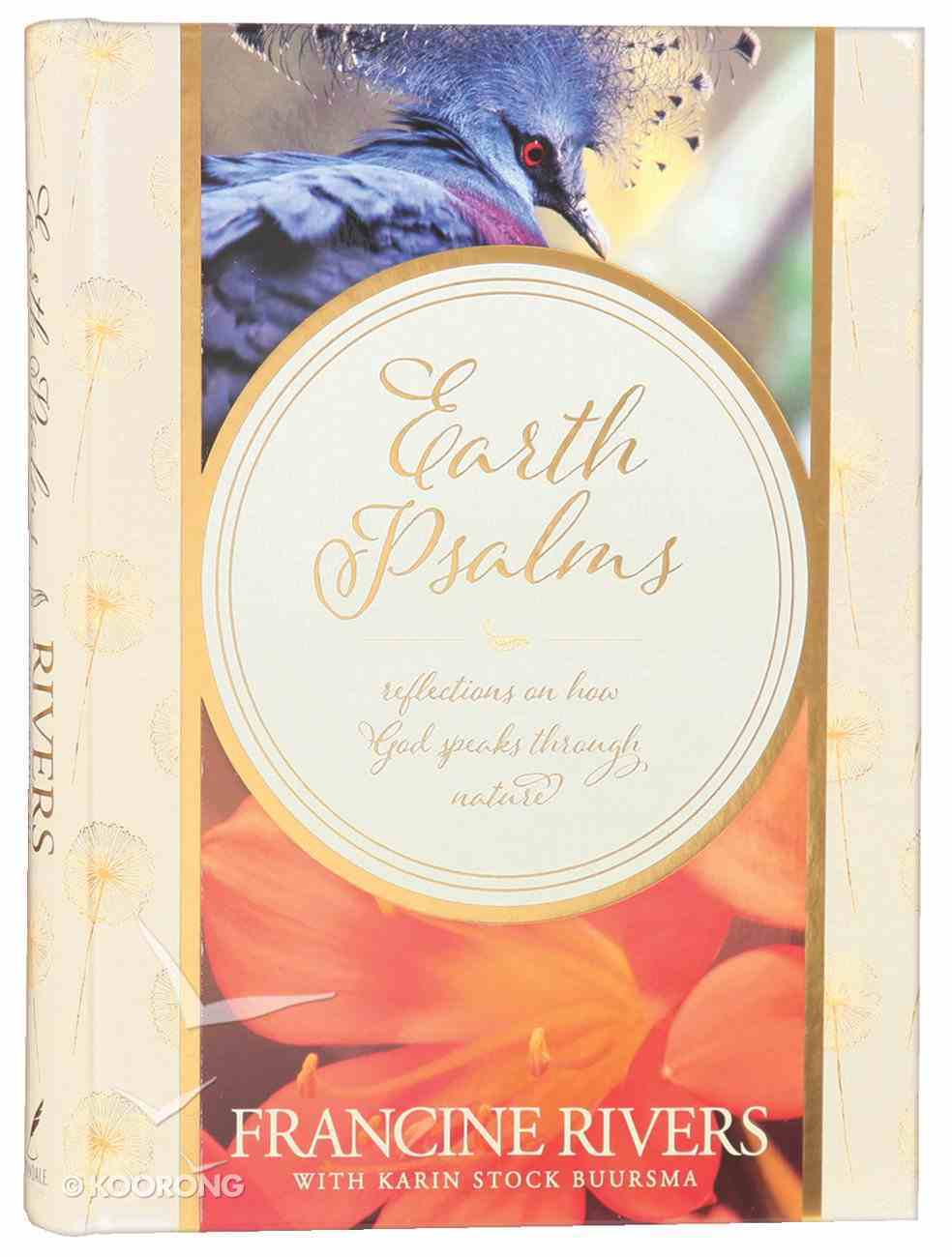 Earth Psalms: Reflections on How God Speaks Through Nature Hardback