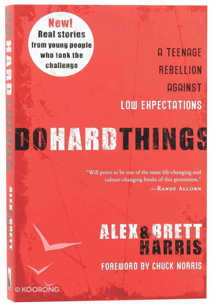 Do Hard Things: A Teenage Rebellion Against Low Expectations Paperback