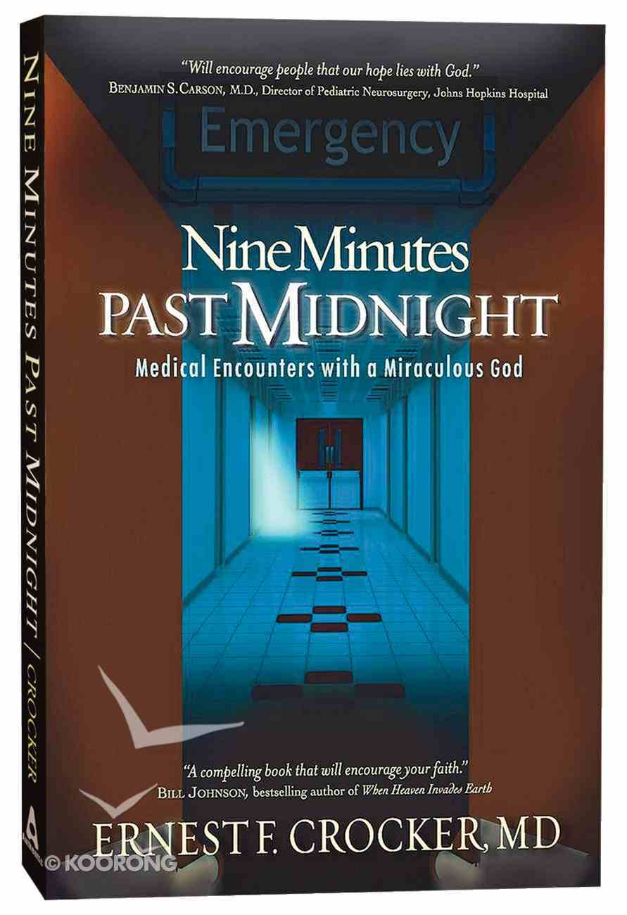 Nine Minutes Past Midnight: Medical Encounters With a Miraculous God Paperback