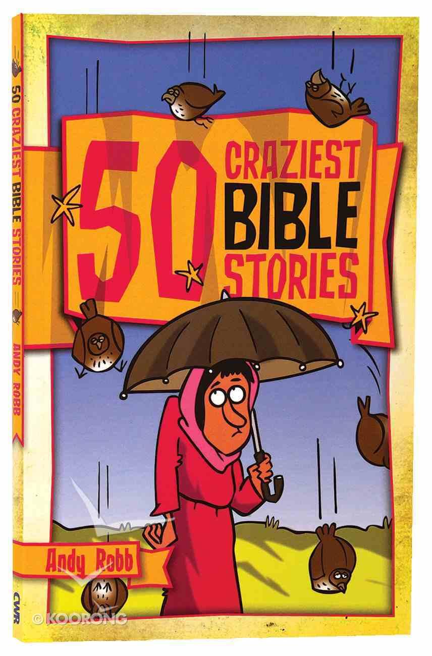 50 Craziest Bible Stories Paperback