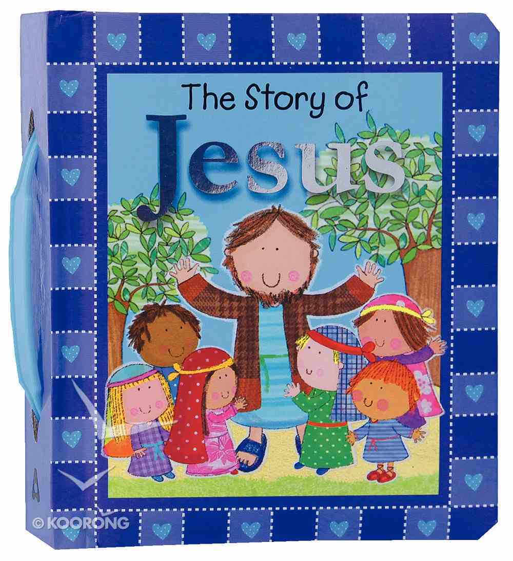 The Story of Jesus (With Handle) Padded Board Book