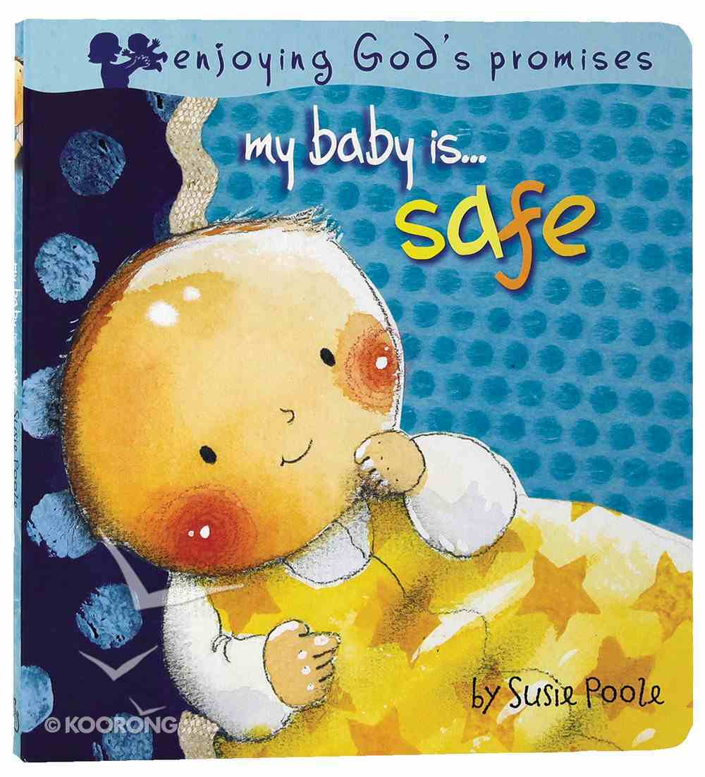 My Baby Is...Safe (My Baby Is Series) Board Book