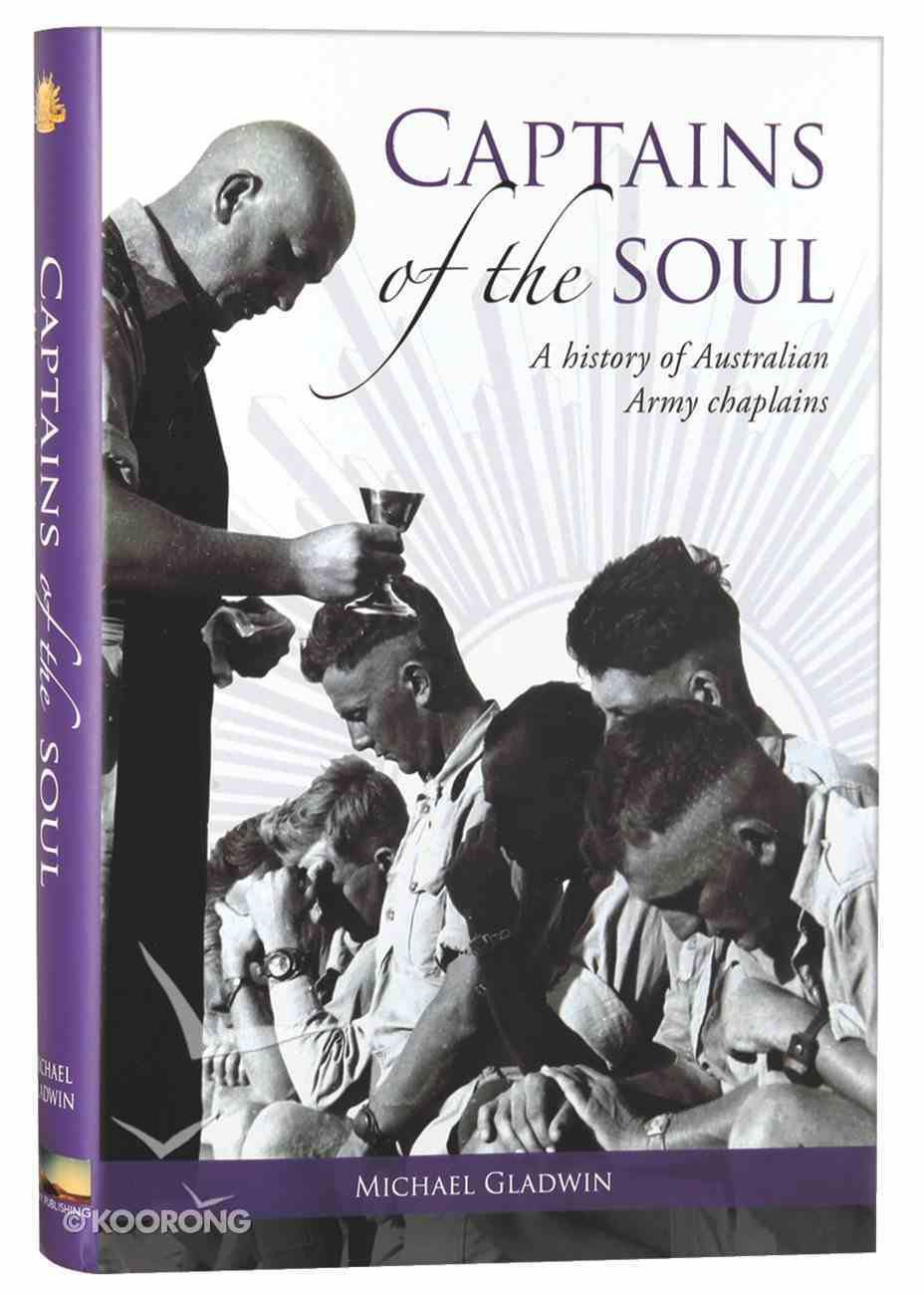 Captains of the Soul: A History of Australian Army Chaplains Hardback