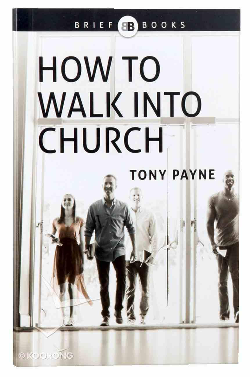 How to Walk Into Church (Brief Books (Matthias) Series) Paperback