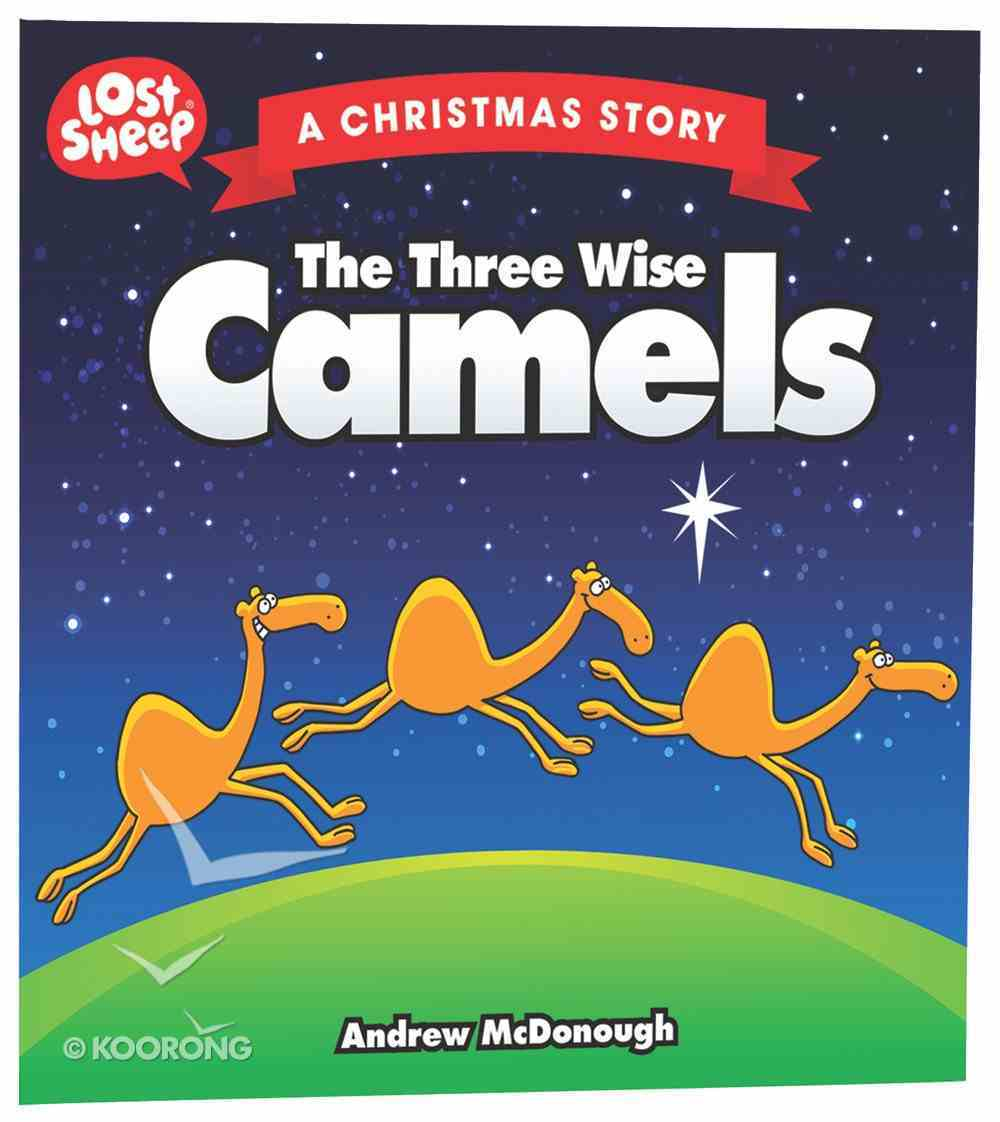 The Christmas Story: Three Wise Camels (Lost Sheep Series) Paperback
