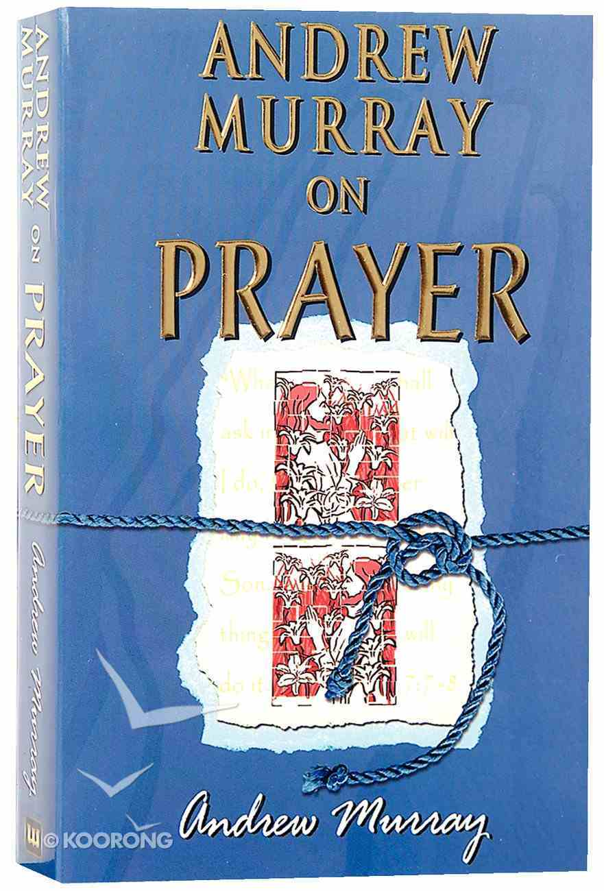 Andrew Murray on Prayer (6 Books In 1 Anthology) Paperback
