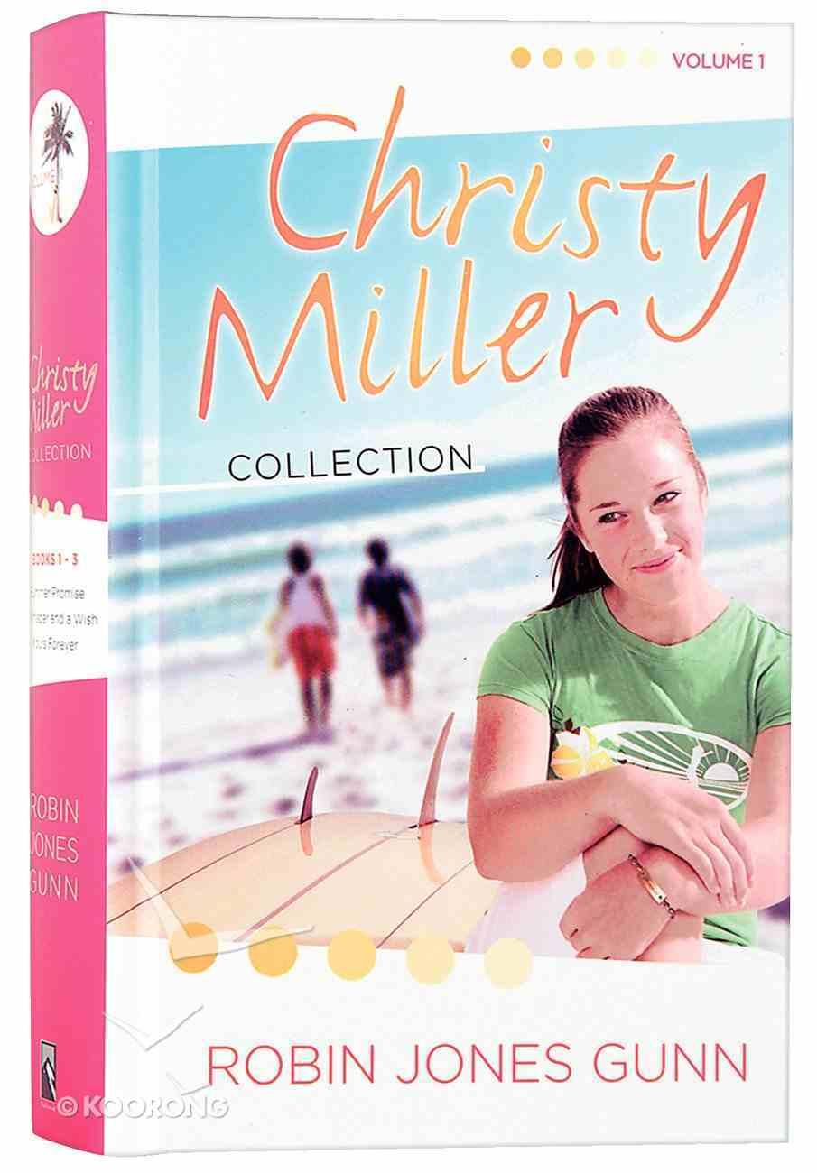 Christy Miller Collection Volume 1 (Christy Miller Series) Hardback