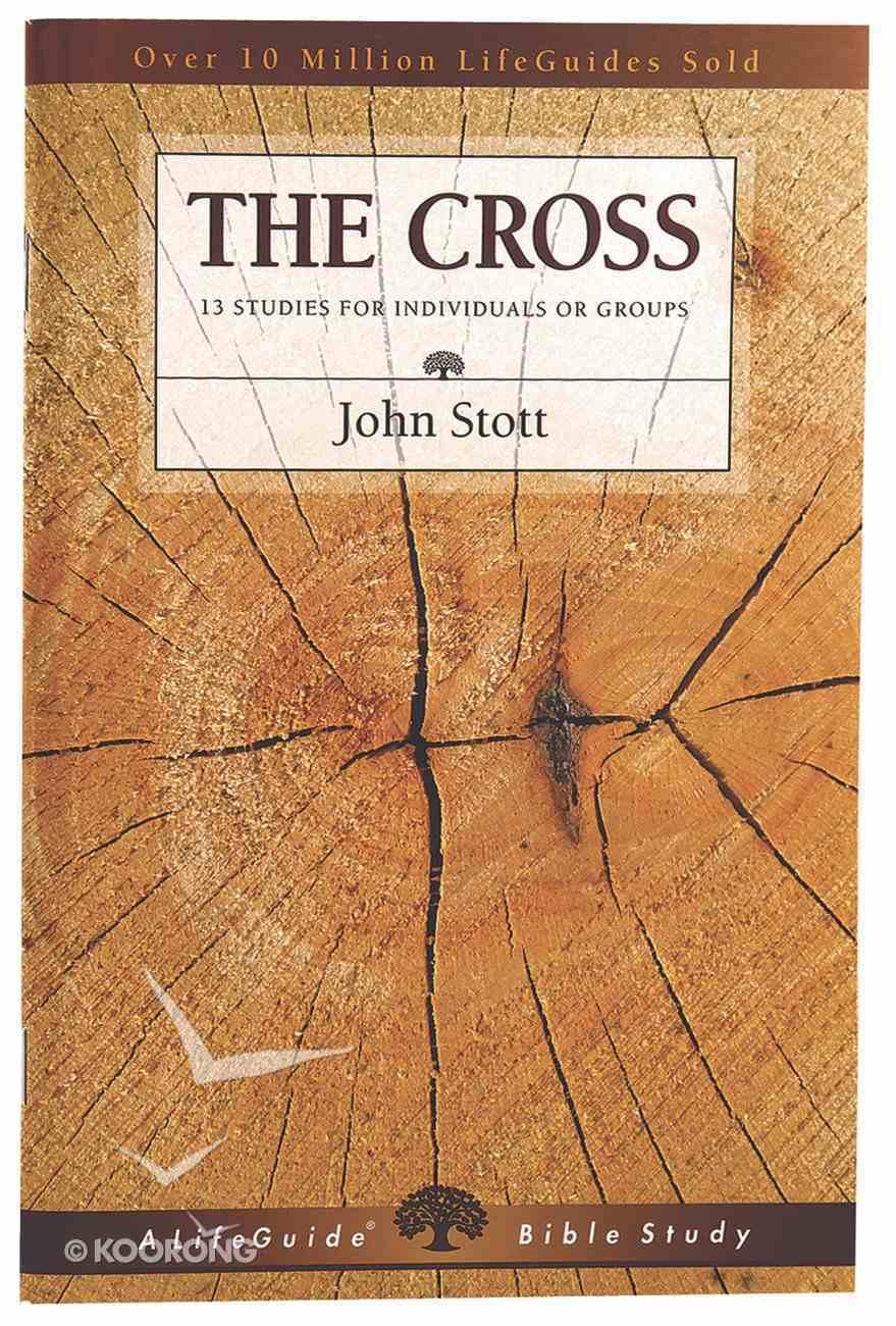 The Cross (Lifeguide Bible Study Series) Paperback