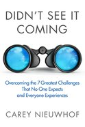 Didn't See It Coming: Overcomimg The Seven Greatest Challenges That No One Expects And Everyone Experienc image