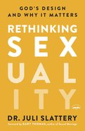 Rethinking Sexuality: God's Design And Why It Matters image