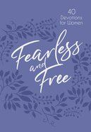 Fearless And Free: 40 Devotions For Women image