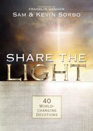 Share The Light: 40 World Changing Devotions (Let There Be Light Movie Reference) image