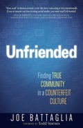 Unfriended: Finding True Community In A Disconnected Culture image