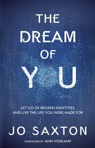 Product: Dream Of You, The: Let Go Of Broken Identities And Live The Life You Were Made For Image
