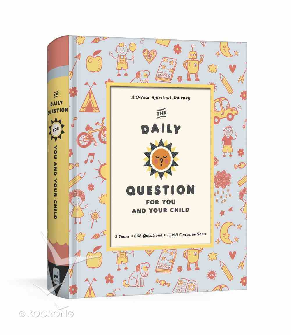 The Daily Question For You and Your Child: A Three-Year Spiritual Journal Flexi Back