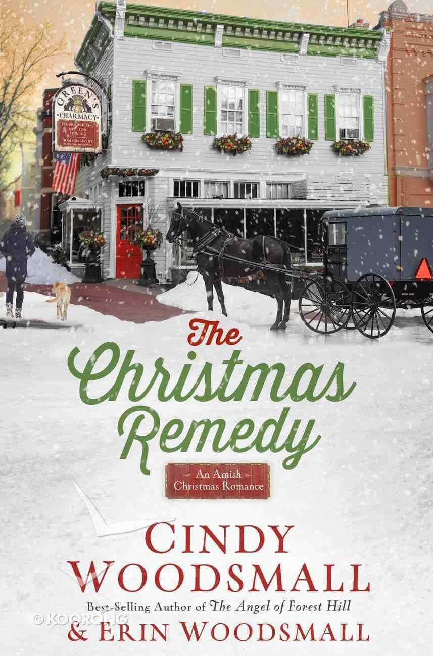 The Christmas Remedy: An Amish Christmas Romance Hardback