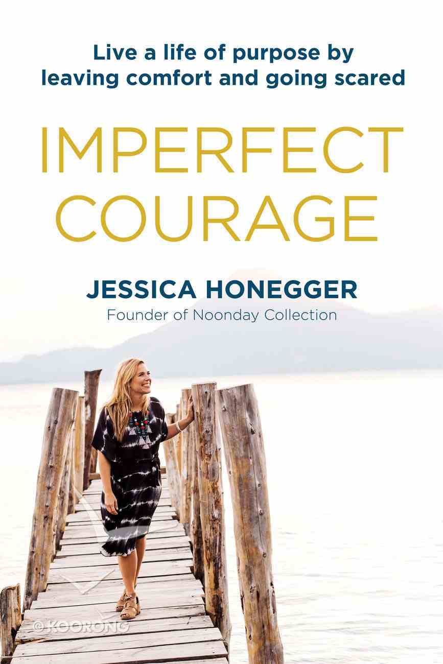 Imperfect Courage: Live a Life of Purpose By Leaving Comfort and Going Scared Hardback