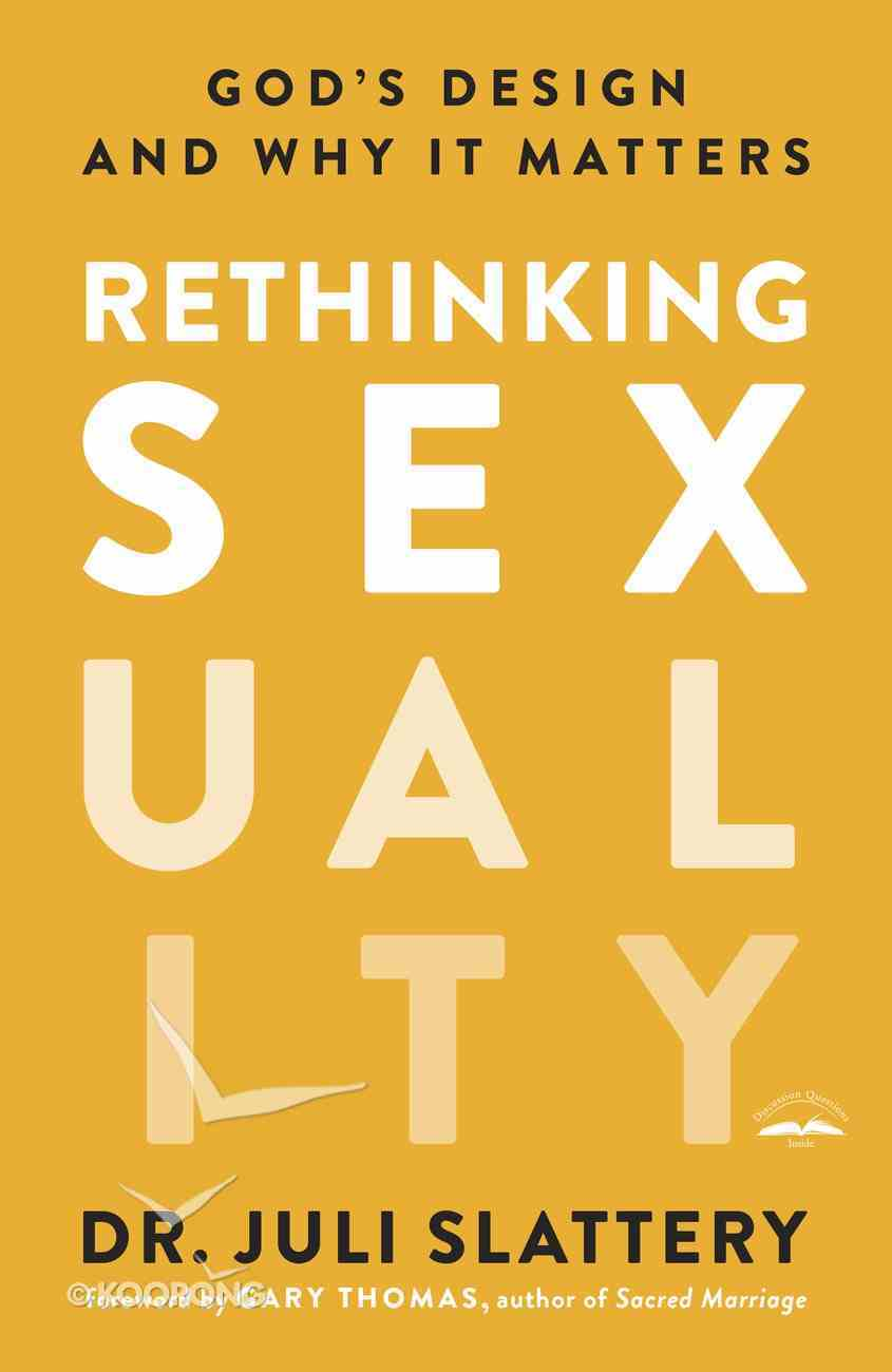 Rethinking Sexuality: God's Design and Why It Matters Paperback