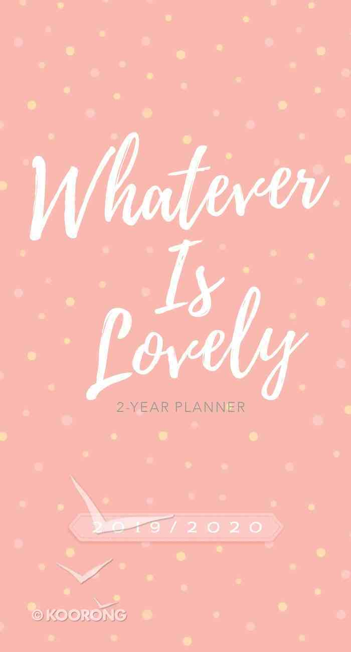 2019/2020 2 Year Pocket Diary/Planner: Whatever is Lovely (Pink/white Dots) Paperback
