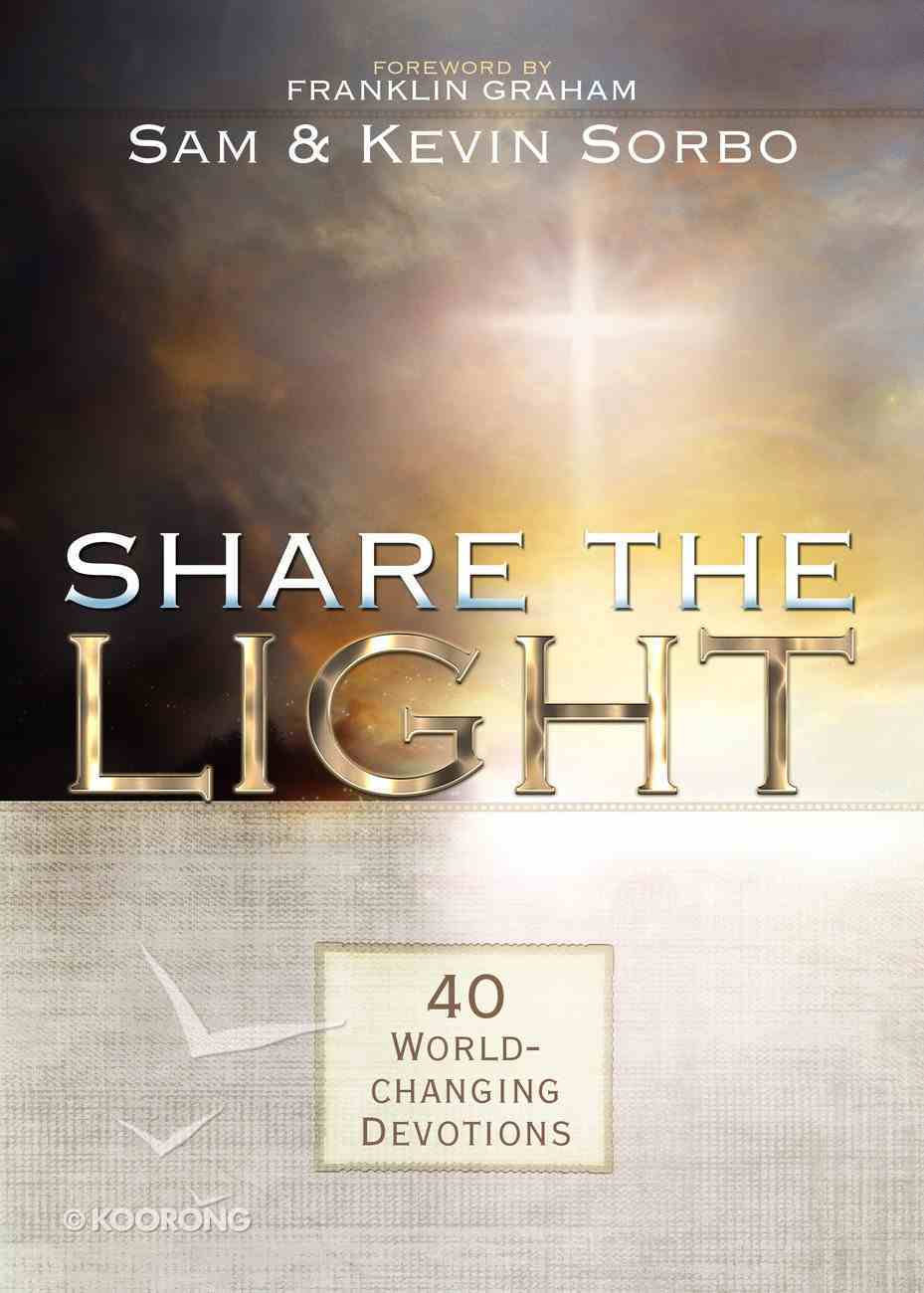 Share the Light: 40 World Changing Devotions (Let There Be Light Movie Reference) Paperback