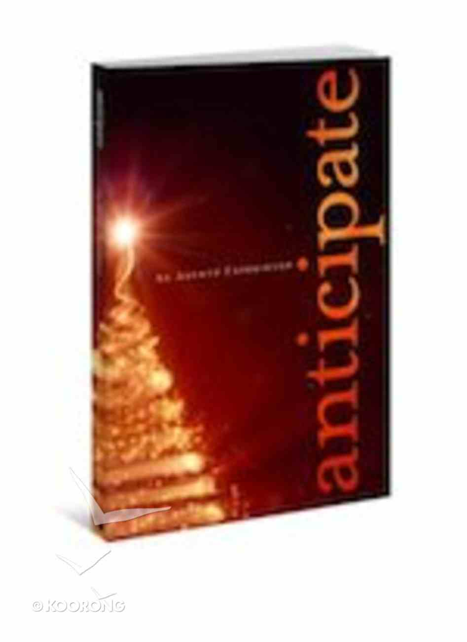 Anticipate: An Advent Experience Paperback
