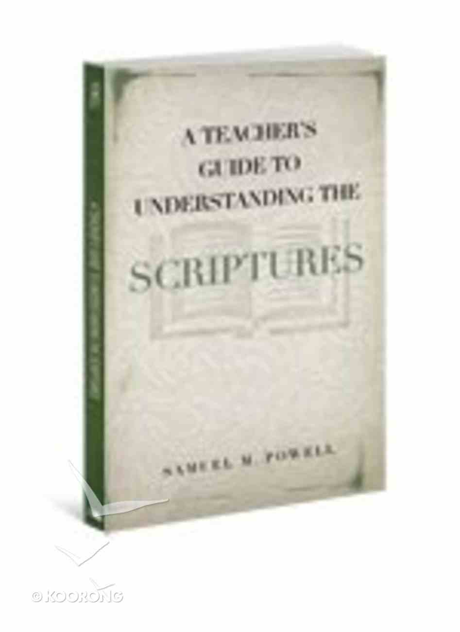 A Teacher's Guide to Understanding the Scriptures Paperback