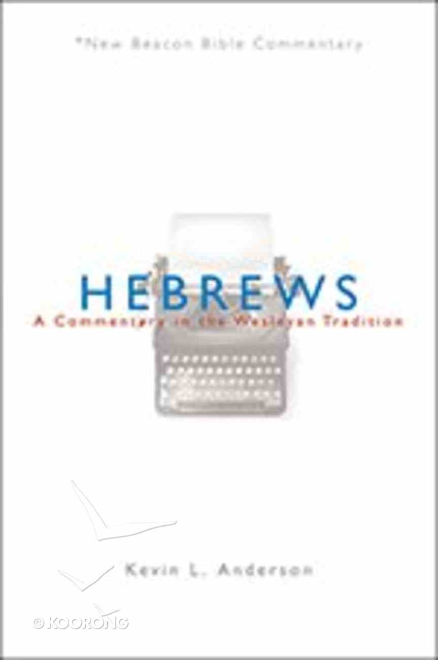 Hebrews (New Beacon Bible Commentary Series) Paperback