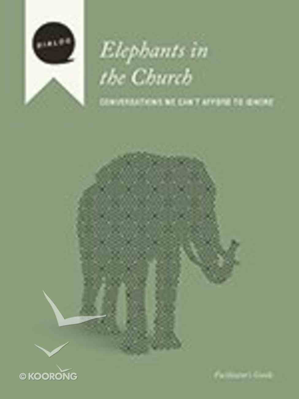 Elephants in the Church (Facilitator's Guide) (Dialog Study Series) Paperback