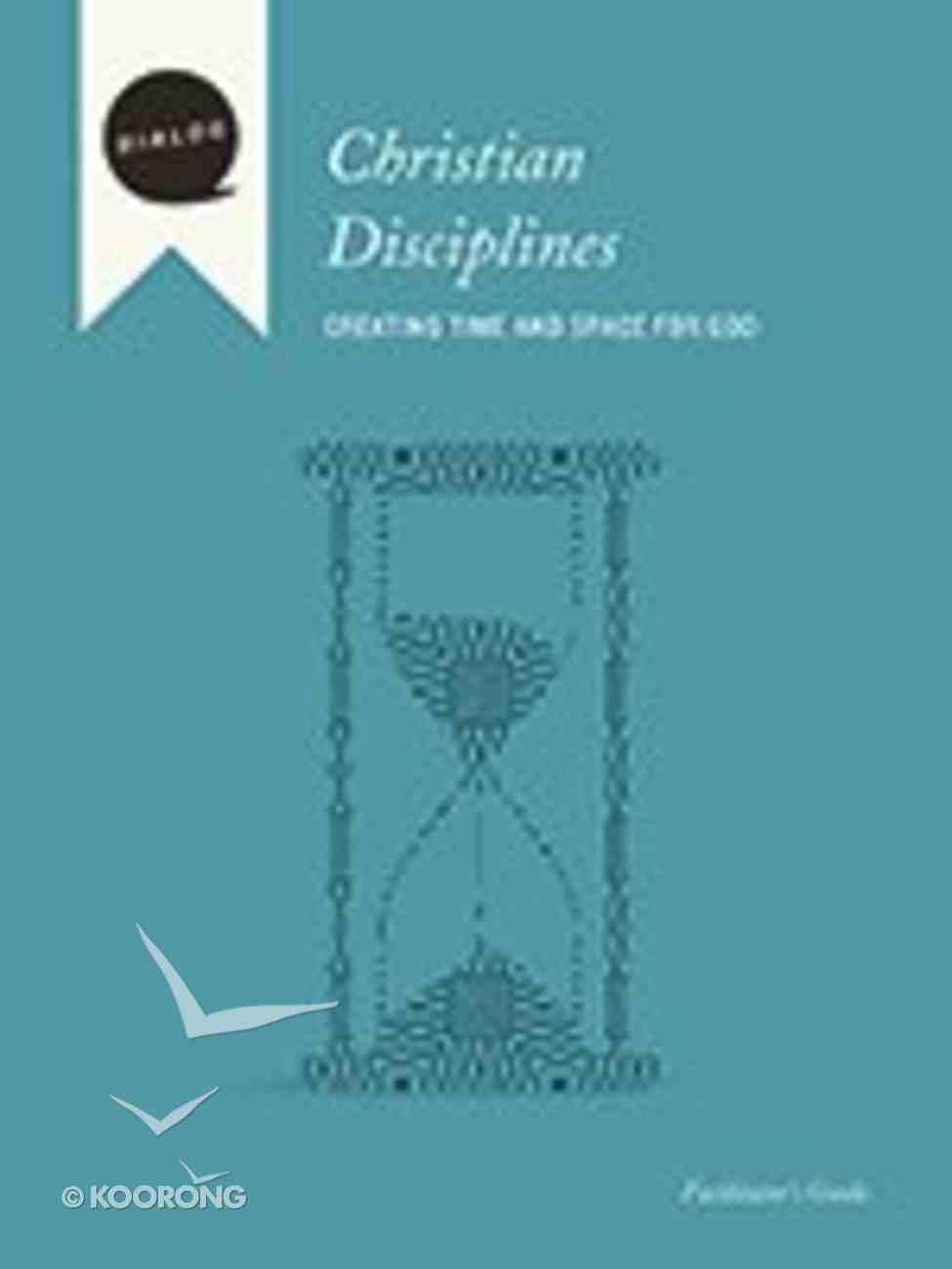 Christian Disciplines (Facilitator's Guide) (Dialog Study Series) Paperback